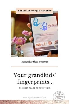 The best place to find your grandkids' fingerprints.. remember those special moments. Create an unique memento of your kids or grandkids. Find out more atgrandmasplace.com
