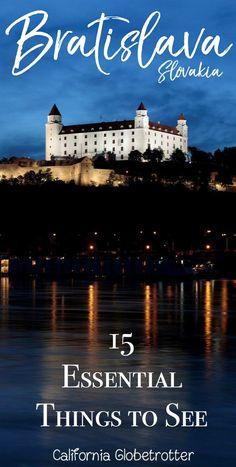 15 Essential Things to See in Bratislava, Slovakia - Things to do in Bratislava, What to Do in Bratislava - Tips for Visiting Bratislava - California Globetrotter #Bratislava #Slovakia