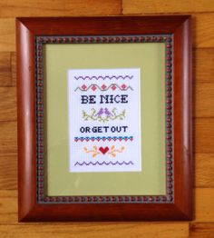 Funny counted cross stitch pattern: Be Nice or Get Out PDF instant download oooh over the front door!