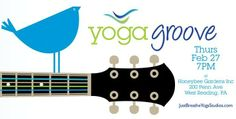 Yoga Groove coming to Honeybee Gardens headquarters on Feb 27.  Don't miss it!
