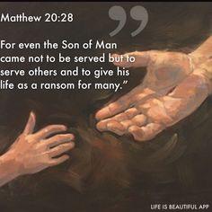 Serve ~ Matthew 20:28