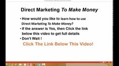 Learn How To Use Direct Marketing To Make Money