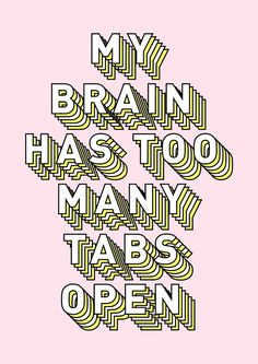 Block hand lettering on millennial pink paper: my brain has .- Block hand lettering on millennial pink paper: my brain has too many tabs open. Block hand lettering on millennial pink paper: my brain has too many tabs open. Words Quotes, Me Quotes, Motivational Quotes, Inspirational Quotes, Quotes Positive, Music Quotes, Too Busy Quotes, Chaos Quotes, Dancing Quotes