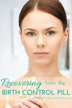 Recovering from birth control pill - how to help the body adjust and restore balance