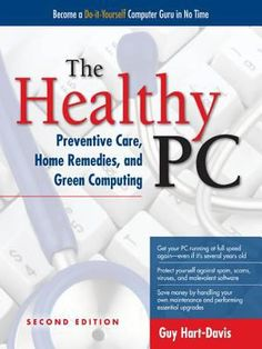 The Healthy PC: Preventive Care Home Remedies and Green Computing by Guy Hart-Davis - McGraw-Hill Education - Europe - ISBN 10 0071752919 -… Green It, Cold Home Remedies, Natural Health Remedies, Herbal Remedies, Green Computing, Computer Maintenance, How To Find Out, How To Become, Radio Talk Shows