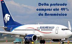 Delta pretende comprar quase metade da Aeroméxico #aeromexico #delta #notícias #viagem