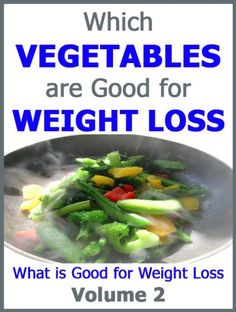 Which Vegetables are Good for Weight Loss: What is Good for Weight Loss Volume 2 http://www.w8losstips.mobi/which-vegetables-are-good-for-weight-loss-what-is-good-for-weight-loss-volume-2.html Which Vegetables are Good for Weight Loss is the second book in the What is Good for Weight Loss Series.Other books in the What is Good for Weight Loss Series:Volume 1: What Fruits are Good for Weight Loss...