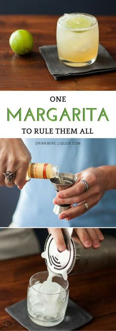 A Margarita is a Margarita is a Margarita. You can have as many different styles as you want, but there's only one progenitor. There is indeed One Margarita to Rule Them All (but none to bind them, that's just silly). For us, this is the one.
