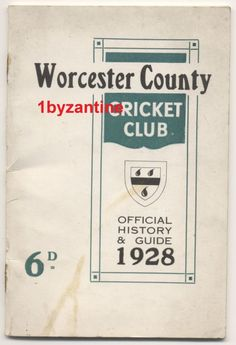 Worcester County Cricket Club 1928 History & Guide J.B. Payne