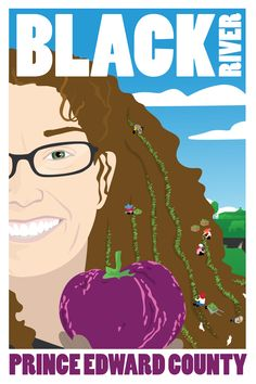 Vicki Emlaw was one of the icons of Prince Edward County that formed our image of the place as we contemplated moving. Vicki and partner Tim Noxon run Vicki's Veggies leading a team of farm … Prince Edward County Ontario, Artists For Kids, Us Images, Canada Travel, Travel Posters, Illustrations, A Team, This Is Us, River