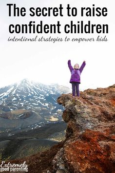 Empowering ways to raise confident children from an early age. And it has…