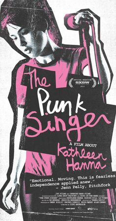 """""""The Punk Singer"""" (2013). A look at the life of activist, musician, and cultural icon Kathleen Hanna, who formed the punk band Bikini Kill and pioneered the """"riot grrrl"""" movement of the 1990s.  This was a fascinating movie, that gave me a glimpse into a world I never knew existed."""