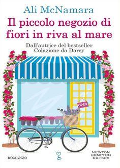 """30/06/2016 • Esce """"Il piccolo negozio di fiori in riva al mare"""" di Ali McNamara edito da Newton Compton Editori"""