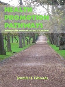 Health Promotion Pathways: Applied Activities for the Collegiate Classroom