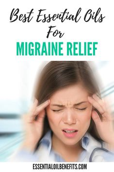 the best essential oils for migraine relief. Get ride of a migraine naturally with essential oils. Essential oils for migraines. Essential oils for headaches.