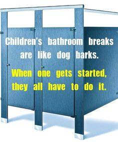 Kids and the bathroom. Teacher humor.