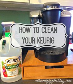 How To Clean Your Keurig | Chits & Giggles Blog