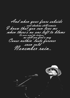 November Rain Guns and roses If I had to pick one song to be the soundtrack of my life. Steven Adler, November Rain, Duff Mckagan, Beautiful Lyrics, Guns And Roses, Axl Rose, Great Bands, Best Songs, Music Lyrics