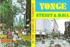 A postcard, circa promoting Yonge Street and what was the Yonge Street Mall in Toronto. The mall was a summer-only space: it premiered for two weeks in expanded to eleven weeks in 1972 & and eight weeks in Toronto, Eaton Centre, Yonge Street, Canadian History, O Canada, Street Mall, Past, Times Square, Travel