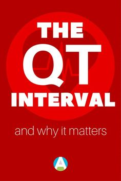 Why the QT interval matters - Straight A Nursing