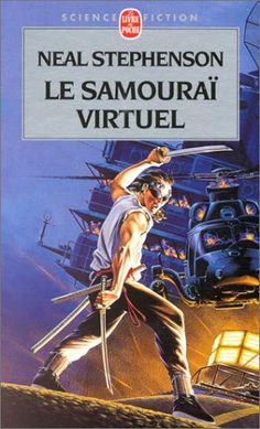 Publication: Le samouraï virtuel  Authors: Neal Stephenson Year: 2000-03-00 ISBN: 2-253-07221-4 [978-2-253-07221-8] Publisher: Le Livre de Poche Pub. Series: Le Livre de Poche - Science Fiction Pub. Series #: 7221  Cover: Manchu
