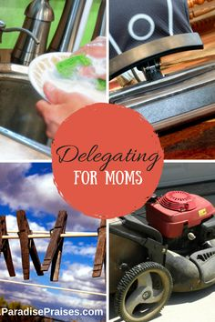 Delegating for moms, home & homeschool responsibility ParadisePraises.com