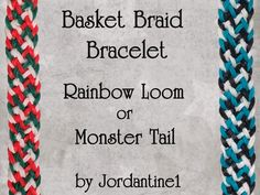 BASKET BRAID Bracelet      (Rainbow Loom or Monster Tail)