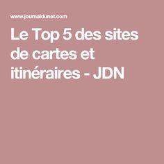 Le Top 5 des sites de cartes et itinéraires - JDN