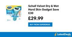 Scholl Velvet Dry & Wet Hard Skin Gadget Save £30, £29.99 at Superdrug
