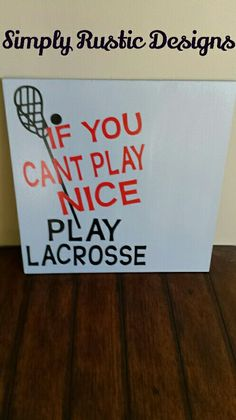 Lacrosse quote sign 18x18                                                                                                                                                                                 More