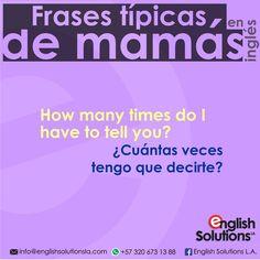 Frases típicas de mamás en inglés - How many times do I have to tell you? ¿Cuántas veces tengo que decirte?