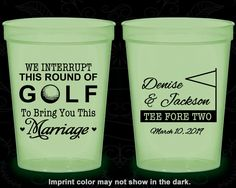 We interrupt this round of Golf to Bring you this Marriage, Personalized Nite Glow Cups, Golf Wedding, Glow in the Dark (315)