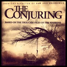 The Conjuring (based on a true story~Ed & Lorraine Warren)