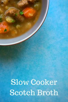 A Slow Cooker Scotch Broth Recipe