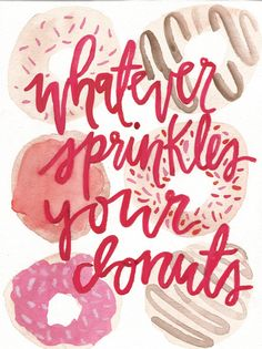 It may be National Donut Day, but every day is a great day to celebrate America's favorite pastry, the donut (or doughnut for you fancy people). We've gathered our favorite funny donut quotes to get you in the mood for the sweetest day of the year. Quotes To Live By, Me Quotes, Funny Quotes, The Words, Pretty Words, Beautiful Words, Donut Quotes, National Donut Day, Watercolor Quote