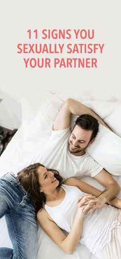 11 signs you keep your partner satisfied