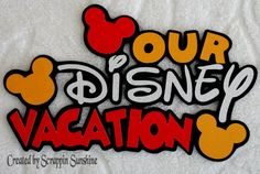 DISNEY - Our Disney Vacation Die Cut Title - Paper Piece for Premade Scrapbook Pages - SSFF