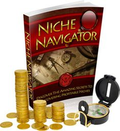 Niche Navigator - With the Wrong Niche All Your Effort is Wasted So You Better Listen Up! I've Developed A Step-By-Step System That Takes Away The Guesswork And Allows You To Pinpoint Which Niches Are Worth The Effort, BEFORE You Take Those Tentative Steps Into The Unknown... Yours For Only $27.00!! Click The Image For More info.