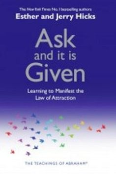PictureAsk and it is given by Esther and Jerry Hicks... This book is one of my favorites it has a certain style of law of attraction that may take you a while to grasp as they use a lot of words and sentences  that may seem like they are on another planet but once you get to grips with the style then its easy to understand and makes a lot of sense .