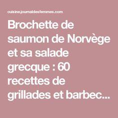Brochette de saumon de Norvège et sa salade grecque : 60 recettes de grillades et barbecue - Journal des Femmes