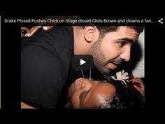 Drake Pissed Pushes Chick on Stage dissed Chris Brown and clowns a fans ...