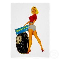 Continental Tires ~ Vintage Classic Auto Pin Up Ad Posters Hurst Oldsmobile, Up Auto, Personalized Posters, Pin Up Posters, Classic Cars, Classic Auto, Best Ads, Grid Girls, Car Advertising
