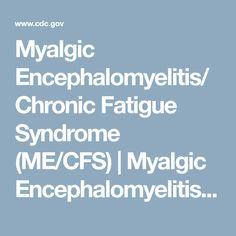 Myalgic Encephalomyelitis/Chronic Fatigue Syndrome (ME/CFS) | Myalgic Encephalomyelitis/Chronic Fatigue Syndrome (ME/CFS) | CDC--SAW AN INTERESTING TV PROGRAM ON THIS - ON PBS