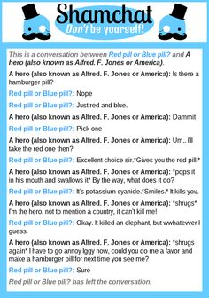 A conversation between A hero (also known as Alfred. F. Jones or America) and Red pill or Blue pill?
