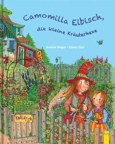 Camomilla Eibisch, die kleine Kräuterhexe: Amazon.de: Andrea Rieger: Bücher