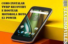 Como instalar TWRP Recovery e Rootear Motorola Moto E3 Power