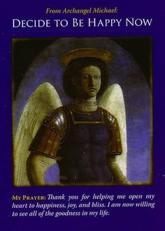 Good Morning Everyone! ~ Card of the Day comes from Doreen Virtue's Archangel Michael Oracle Cards ~ Decide To Be Happy Now! ~ Sometimes we can get fed up, things don't go our way, we are lonely,. Doreen Virtue, Angel Protector, Angel Guide, Spiritual Messages, Spiritual Life, Archangel Michael, Archangel Gabriel, Angel Cards, Guardian Angels