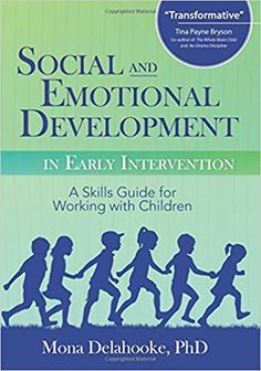 Social and Emotional Development in Early Intervention: Mona Delahooke: 9781683730552: Books - Amazon.ca
