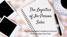 The Logistics of In-Person Sales | The Photographer's Guide to In-Person Portrait Sales: Part Two