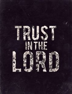 Trust the Lord #faith #God #trust